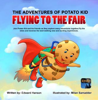 The Adventures of Potato Kid: Flying to the Fair ( Kindle Edition )